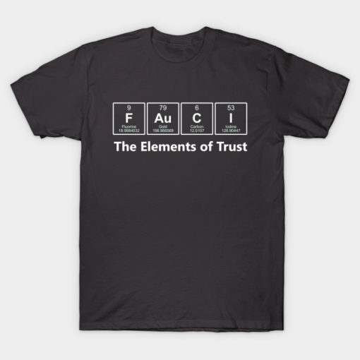 Fauci - The Elements Of Trust Tshirt