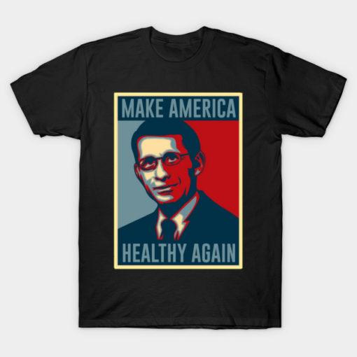 MAKE AMERICA HEALTHY AGAIN Tshirt
