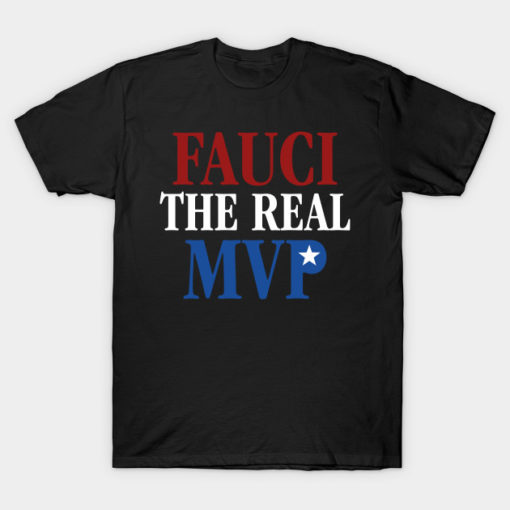 Fauci The Real MVP Tshirt