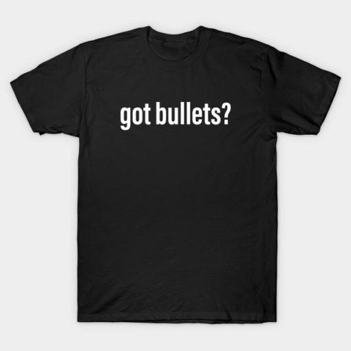Got Bullets