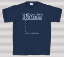 Top 10 Good Things About Liberals T-Shirt