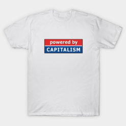 Powered by Capitalism White T-Shirt