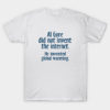 AI Gore Invented Global Warming T-Shirt
