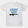 Absolut Right Second Amendment T-Shirt