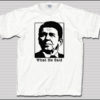 What He Said Reagan T-Shirt