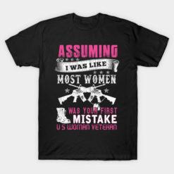 Womens Women US Veteran T-Shirt - Dont Assume