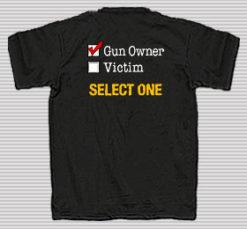 Gun Owner or Victim. Select One Shirt