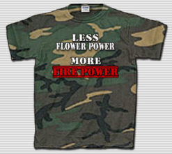 Less Flower Power, More Firepower - Camo T-Shirt