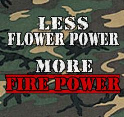 Less Flower Power, More Firepower - Camo Shirt