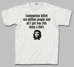 All I Got Was This Lousy Che T-Shirt
