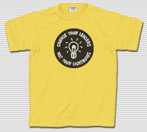 Change Your Leaders, Not Your Lightbulbs T-Shirt