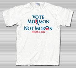 Vote Mormon Not Moron 2012 T-Shirt