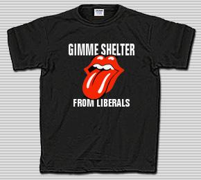 Gimme Shelter From Liberals T-Shirt