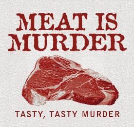 Meat is Murder. Tasty, Tasty Murder 6Shirt