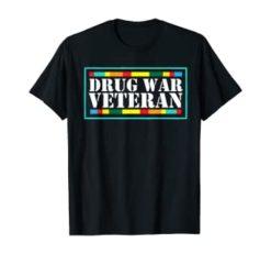Drug War Veteran T-shirt - War on Drugs Tshirt T-Shirt