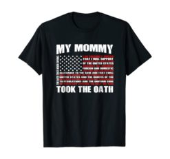 My Mom is a Veteran veterans oath quote shirt