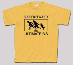 Border Security - The Ultimate BS T-Shirt