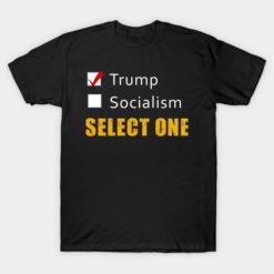 Select One Trump Socialism T-Shirt