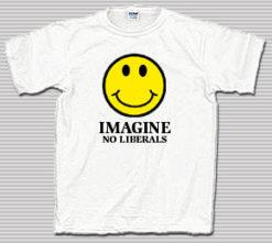 Imagine No Liberals White T-Shirt