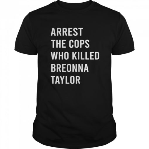 Arrest The Cops Who Killed Breonna Taylor Classic Mens T-shirt