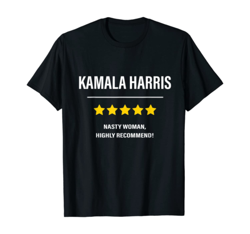 Womens Nasty Woman Highly Recommend Biden Harris 2020 Gift T-Shirt