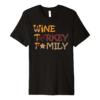 WTF Wine Turkey Family Funny Christmas Thanksgiving Day Gift Premium T-Shirt