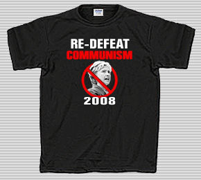 Redefeat Communism in 2008 - Hillary Clinton T-Shirt