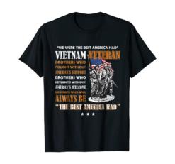 Vietnam Veteran The Best America Had Proud T-shirt