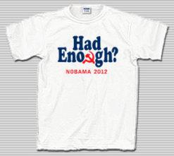 Had Enough Hammer & Sickle Nobama 2012 Shirt
