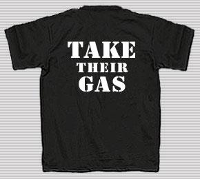 Kick Their Ass, Take Their Gas Thirt
