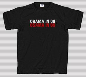Obama in 08, Osama in 09 T-Shirt