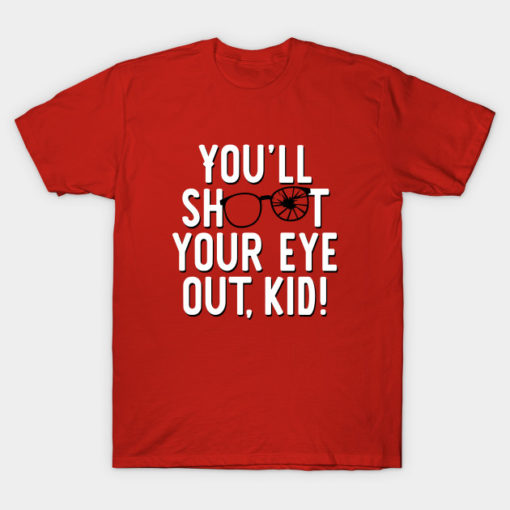 You'll shoot your eye out, kid!