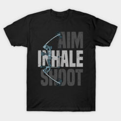 Camping T Shirt Aim Inhale Shoot - Compound Bow & Arrow Hunter Camper Campfire Gifts Tee