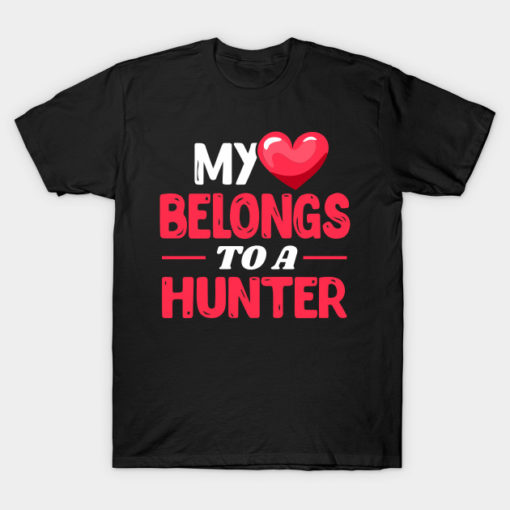My heart belongs to a hunter - Cute Hunting Wife Girlfriend Love gift