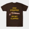 Stay Strapped or Get Clapped Flintlock Pistol