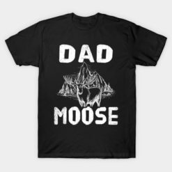 Camping T Shirt Dad Moose Lovers Family Matching Hunting Hunter Daddy Camper Campfire Gifts Tee