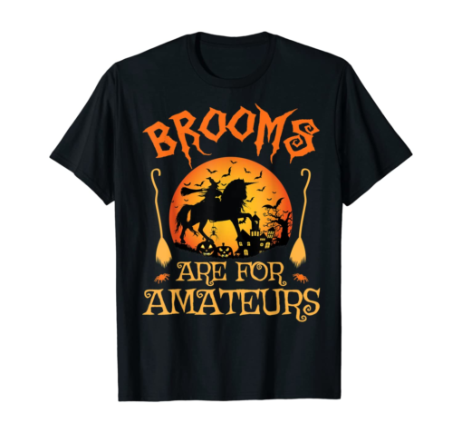 Brooms are for Amateurs Witch Halloween Trick or Treat T-Shirt