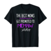 Grandmother Gift Best Moms Get Promoted to Memaw T-Shirt