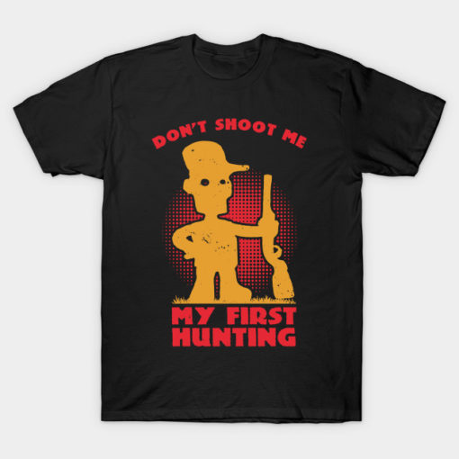 My First Hunting Party - Hunter T-shirt