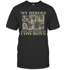 My Heroes Have Always Killed Cowboys Native T-Shirt
