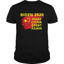 Biden 2020 Make China Great Again Political Sarcastic Funny shirt