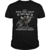 Dragon Did I Piss You Off Thats Great At Least I Am Doing Something Right shirt