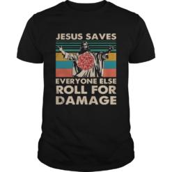 Jesus Saves Everyone Else Roll For Damage Vintage shirt