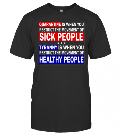 quarantine-is-when-you-restrict-the-movement-of-sick-people